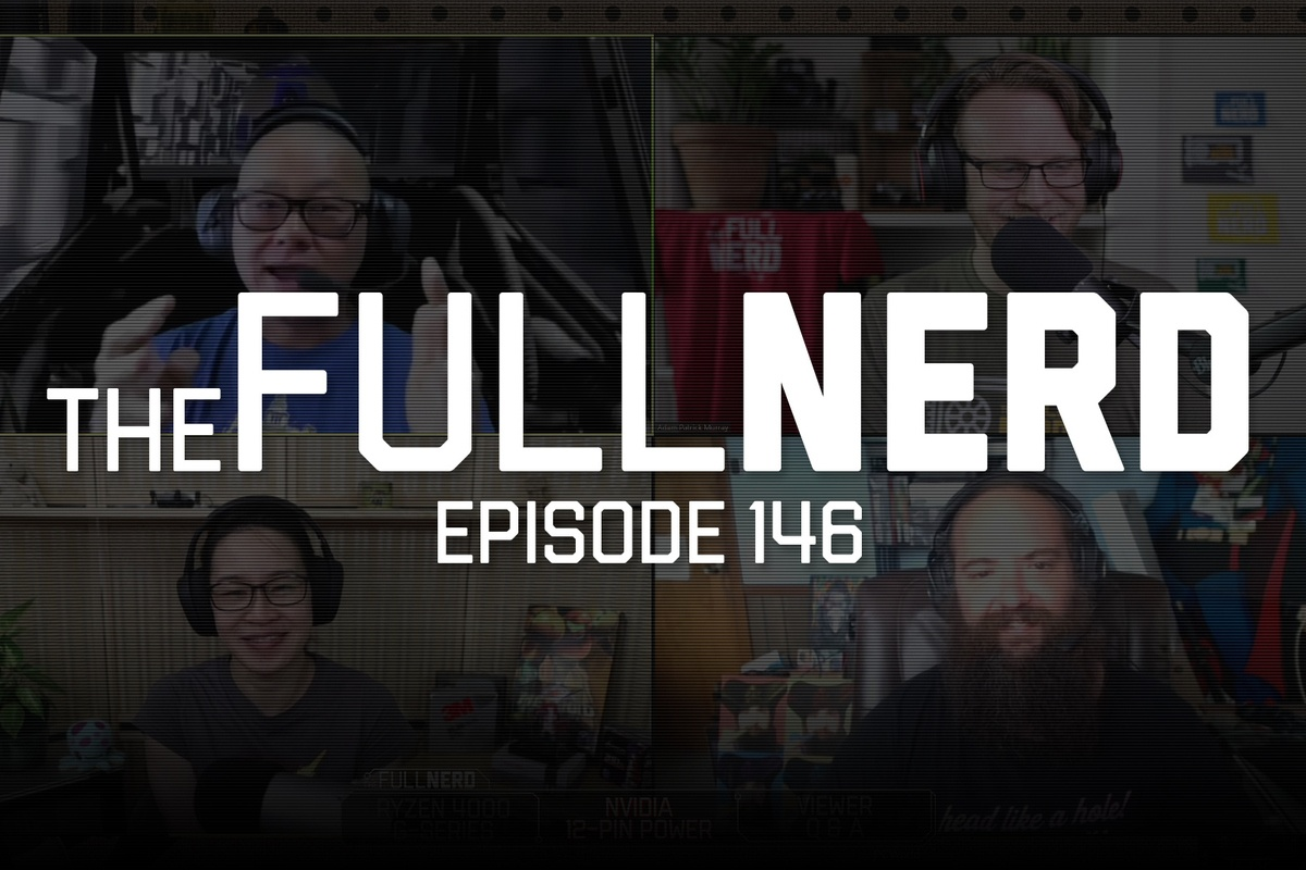 The Full Nerd ep. 146: AMD Ryzen 4000 G, Nvidia 12-pin power rumors, and Q&A