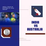 India Tour Of Australia 2020 Squad